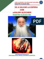 03 11 04 Ayudemos a Salvar La Esfera Con Shalom Aleichem Eleuzis Bel Www.gftaognosticaespiritual.org