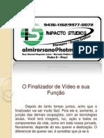 O Finalizador de Vídeo e sua Função