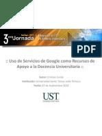 Uso de Servicios de Google como Recursos de Apoyo a la Docencia Universitaria.