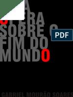 Uma Ópera Sobre o Fim Do Mundo - Gabriel Mourão Soares