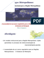 A necessidade de um marco regulatório para as Regiões Metropolitanas O Estatuto da Metrópole