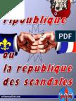 La ripoublique ou la république des scandales