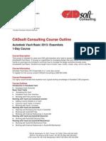 CADsoft Consulting Course Outline Autodesk Vault Basic 2013 Essentials