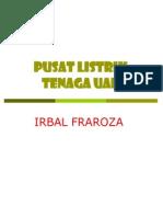 Pembangkit Listrik Tenaga Uap (Irbal Fraroza)