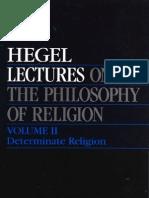 38520 HEGEL G W F Lectures on the Philosophy of Religion Volume II DETERMINATE RELIGION Berlin 1821 1831 Peter Hodgson Berkeley Los Angeles London 1987