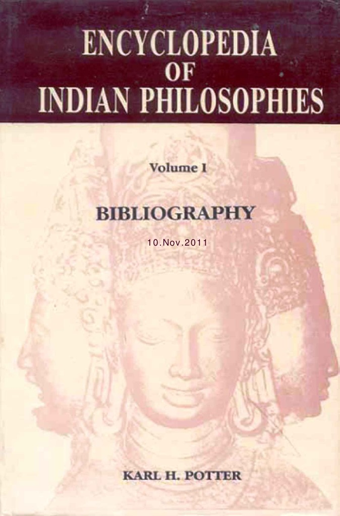 The Encyclopedia Of Indian Philosophies Vol I Bibliography