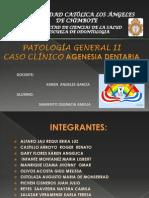 AGENESIA DENTAL EXPOSICIÓN Y CASO CLINICO_ PATOLOGIA GENERAL II