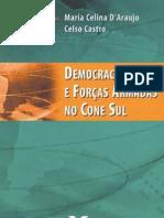 DEMOCRACIA e Forças Armadas no Cone Sul / Organizadores Maria Celina D'Araujo e Celso Castro. Rio de Janeiro