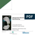 Ultraprecision Machining in Opticsmanufacturing - 4M Workshop Sinaia 2008