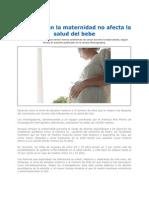 El Retraso en La Maternidad No Afecta La Salud Del Bebe