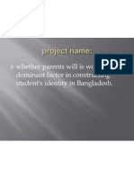 Whether parents will is working as a dominant factor in constructing student's identity in Bangladesh