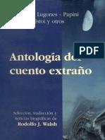antologia del cuento extraño - borges, lugones, papini, tolstoi y otros.pdf