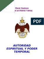 Guenon, Rene - Autoridad Espiritual y Poder Temporal