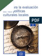 Guía para la evaluación de políticas culturales locales. Sistema de indicadores para la evaluación de las políticas culturales locales en el marco de la Agenda 21 de la cultura