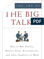 Fine Art of the Big Talk - How to Win Clients Deliver Great Presentations and Solve Conflicts at Work