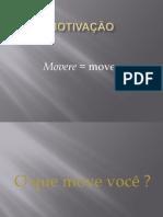 O que move você