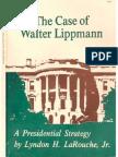 The Case of Walter Lippmann a Presidential Strategy by Lyndon H.larouche ,Jr