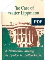 The Case of Walter Lippmann a Presidential Strategy by Lyndon H.larouche ,Jr