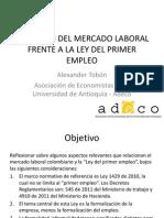 SITUACIÓN DEL MERCADO LABORAL FRENTE A LA LEY DEL PRIMER EMPLEO - presentación Alexander Tobón