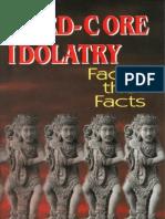Hard-Core Idolatry - Facing the Facts