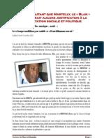 Nou mele ! Autant que Martelly, le « Blan » ne trouverait aucune justification à la contestation sociale et politique de Marvel Dandin