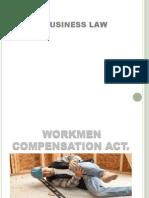 Workmen compensation act.