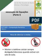 ECT1303 2011.1 Aula3 Resolucao EquacoesI