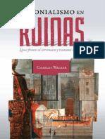 Charles Walker - Colonialismo en ruinas. Lima frente al terremoto y tsunami de 1746 (Prólogo) (Lima