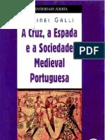A Cruz a Espada e a Sociedade Medieval Portuguesa