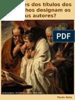 Os nomes dos títulos dos Evangelhos designam seus autores?