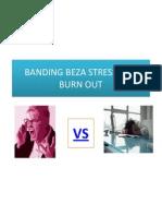 Banding Beza Stress Dan Burn Out