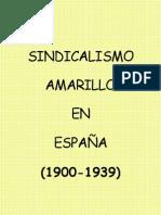 SINDICALISMO AMARILLO EN ESPAÑA 1900-1939..