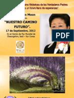 Nuestro Camino Futuro - Dra. Hak-Ja Han, 2012