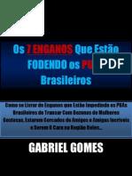 Os 7 ENGANOS Que Estão FODENDO os PUAs brasileiros - GABRIEL GOMES