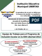 PROGRAMA INCLUSI+ôN ESCOLAR IEM LIBERTAD 10 OCT 2012