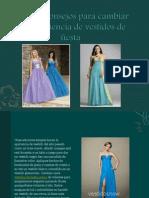 Algunos Consejos Para Cambiar Una Apariencia de Vestidos de Fiesta