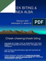 Cheeck Biting dan Linea Alba