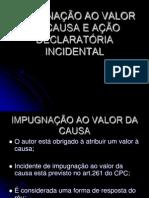 IMPUGNAÇÃO AO VALOR DA CAUSA E AÇÃO DECLARATÓRIA INCIDENTAL