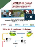 Indonesia WATER SMS Project. Menggunakan Teknologi SMS ke dalam Web untuk Meningkatkan Perencanaan Pelayanan Air bagi Masyarakat Perkotaan di Indonesia