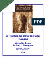 A História Secreta Da Raça Humana - Michael a. Cremo e Richard l. Thompson