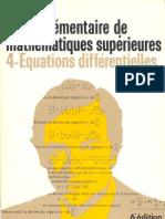 Cours Elementaire de Mathematiques Superieures 4 - Equations Differentielles