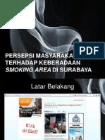 Penelitian Persepsi Masyarakat Terhadap Keberadaan Smoking Area Di Surabaya
