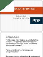 Pembidaian ( Splinting)