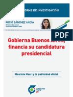 Gobierna Buenos Aires, financia su candidatura presidencial