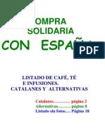 BOICOT A LOS NACIONALISTAS NAZIS NAZIONATAS CATALANES VASCOS Listado de Café, Té e Infusiones. Catalanes y Alternativas. Con fotos y sin fotos.Versión 2.0