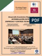Desarrollo Económico Regional. INTERRELACION ENTRE EMPRESAS Y CENTROS TECNOLOGICOS (Es) Regional Economic Development. INTERCONNECTION BETWEEN BUSINESS AND TECHNOLOGY CENTERS (Es) Eskualdeko Ekonomi Garapena. ENPRESAK ETA IKERGUNEEN ARTEKO HARREMANAK (Es)