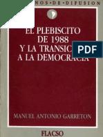 GARRETÓN Manuel Antonio - El plebiscito de 1988 y la transición a la democracia