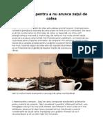 10 motive pentru a nu arunca zaţul de cafea