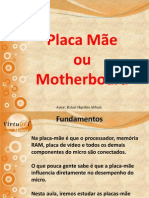 Aula 5 - Placa Mãe - Tipos