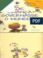 SE CRIANÇA GOVERNASSE O MUNDO